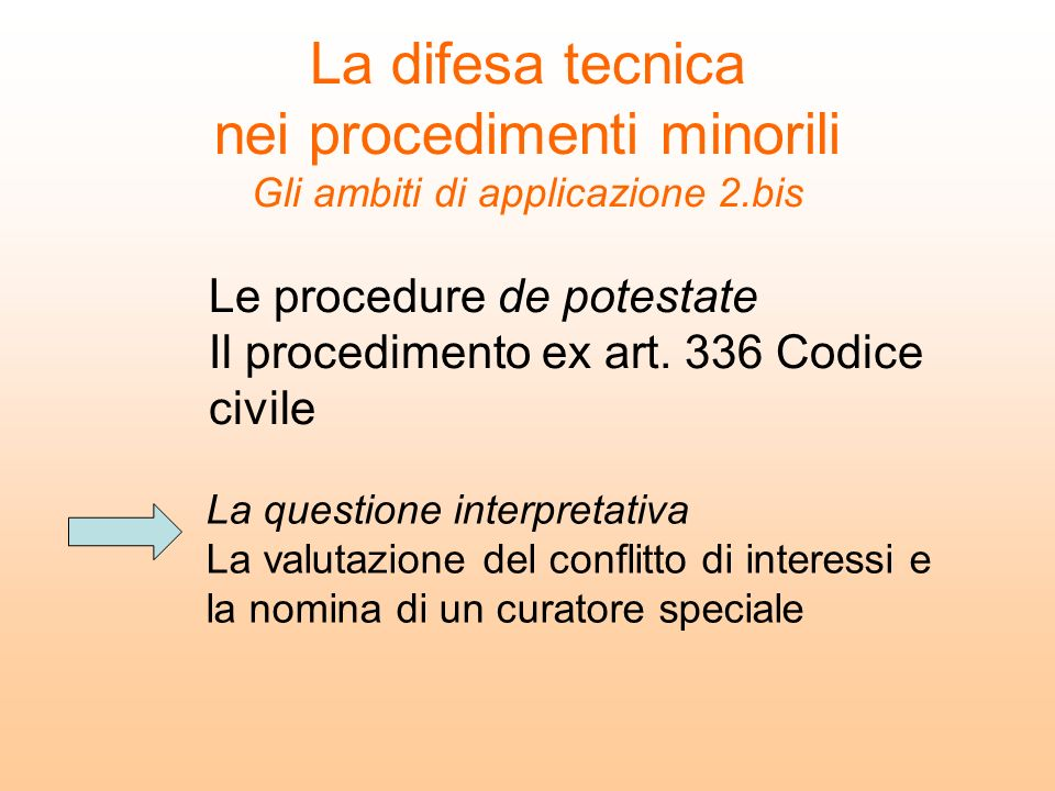 Le procedure de potestate Il procedimento ex art. 336 Codice civile