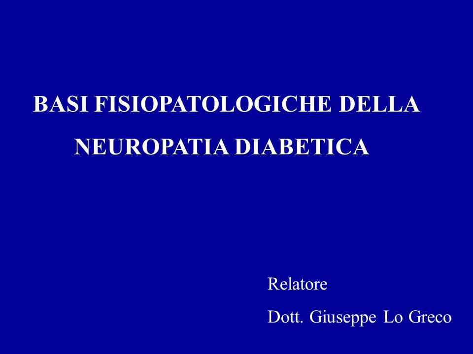 BASI FISIOPATOLOGICHE DELLA NEUROPATIA DIABETICA