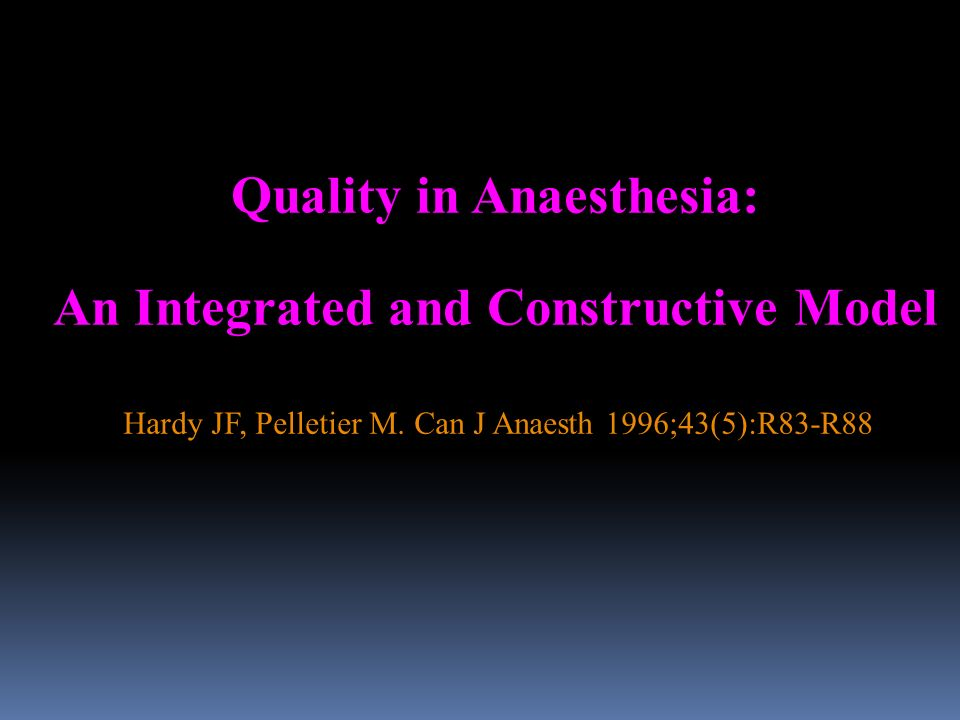 Quality in Anaesthesia: An Integrated and Constructive Model