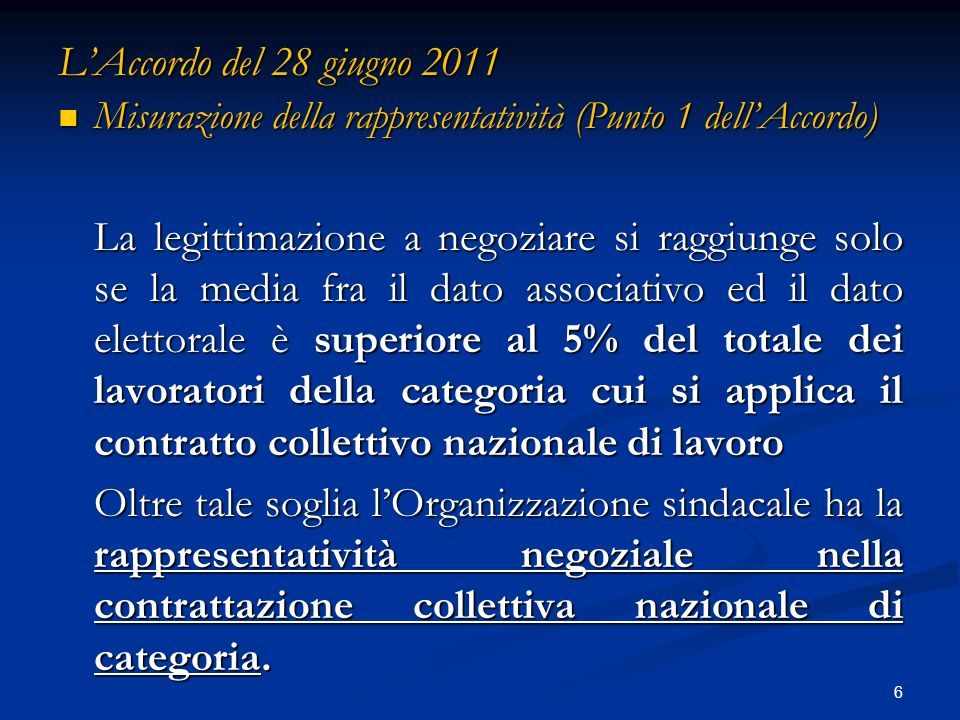 L'Accordo del 28 giugno 2011 Misurazione della rappresentatività (Punto 1 dell'Accordo)