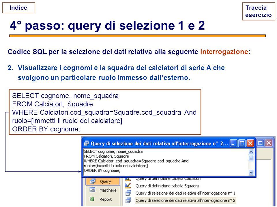 4° passo: query di selezione 1 e 2