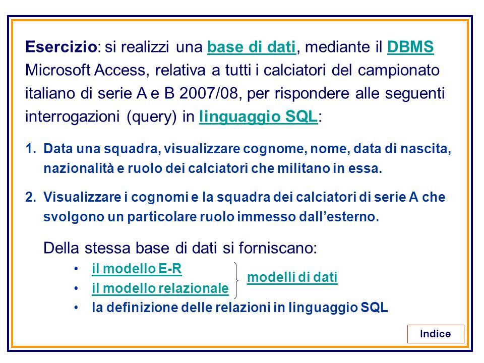 Esercizio: si realizzi una base di dati, mediante il DBMS