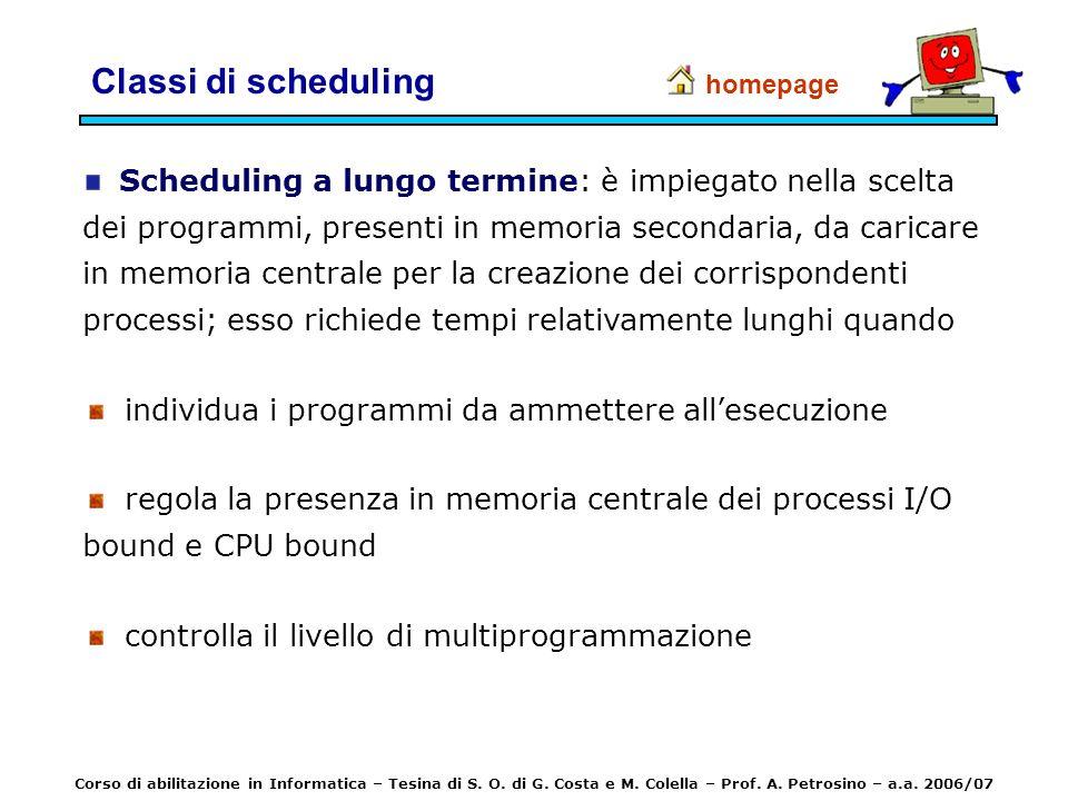 Classi di scheduling individua i programmi da ammettere all'esecuzione