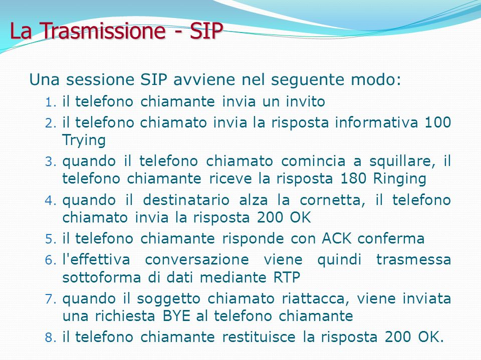 La Trasmissione - SIP Una sessione SIP avviene nel seguente modo: