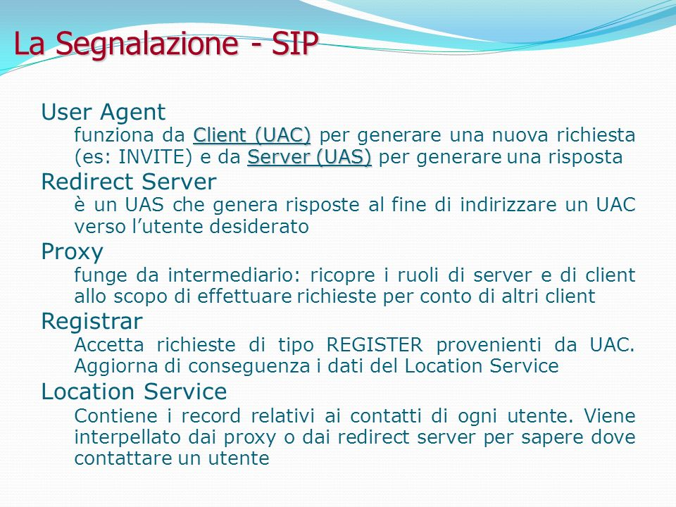La Segnalazione - SIP User Agent Redirect Server Proxy Registrar