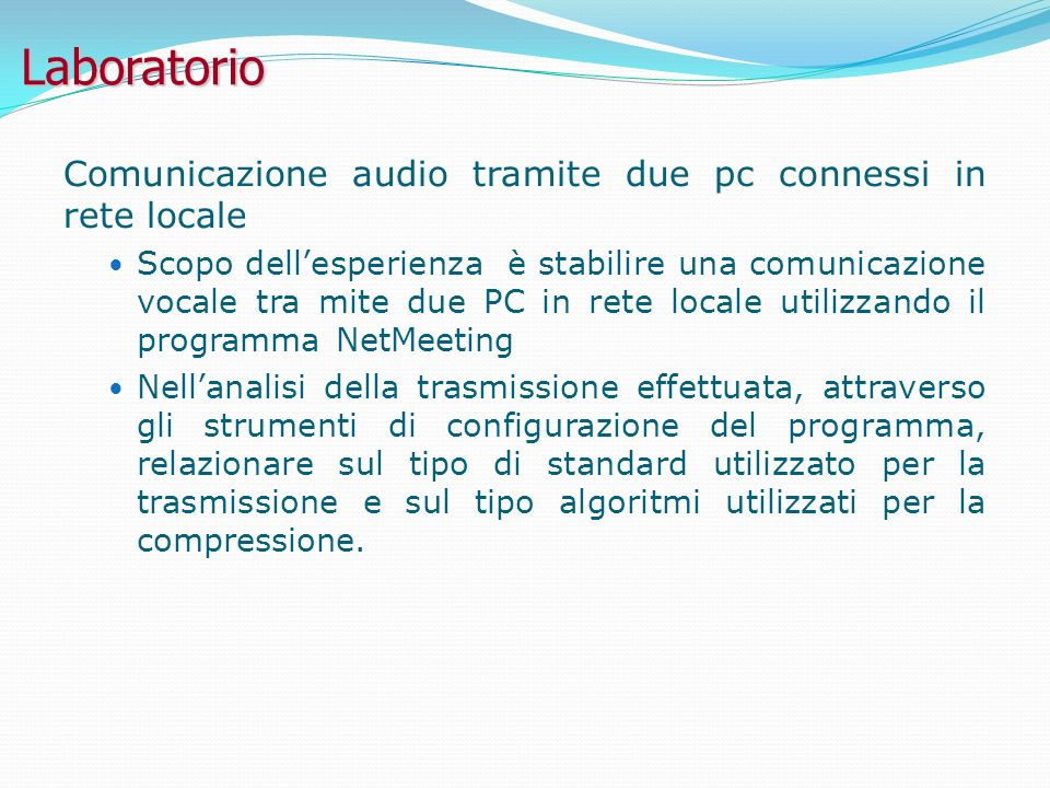Laboratorio Comunicazione audio tramite due pc connessi in rete locale