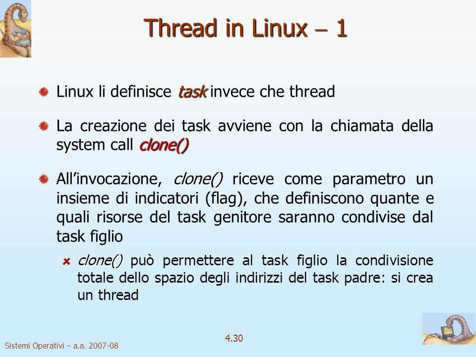 Thread in Linux  1 Linux li definisce task invece che thread