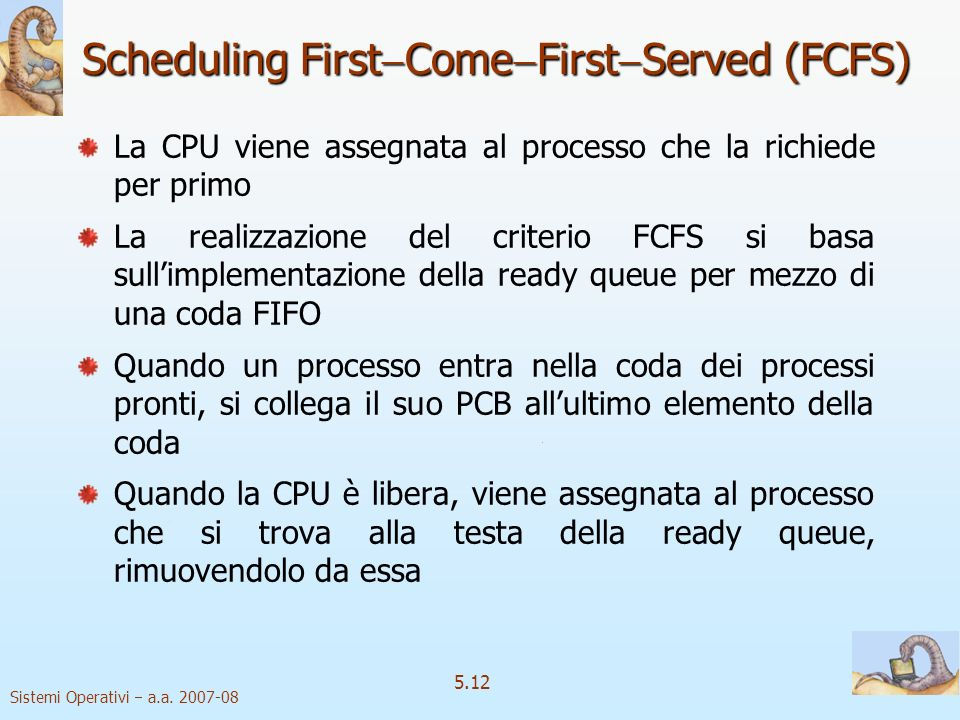 Scheduling FirstComeFirstServed (FCFS)