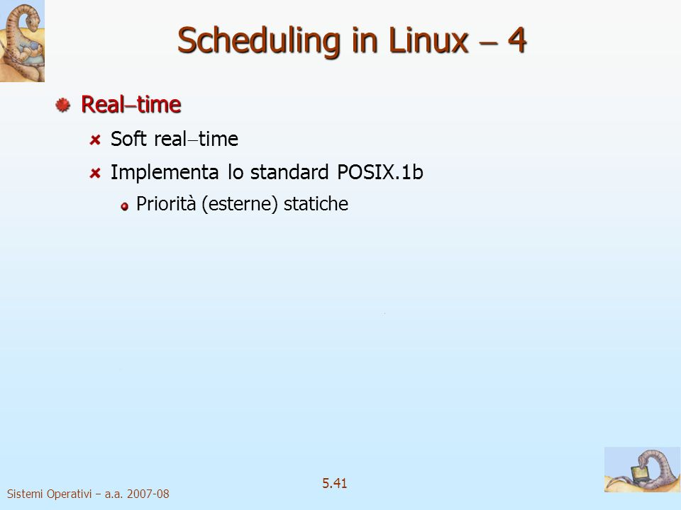 Scheduling in Linux  4 Realtime Soft realtime
