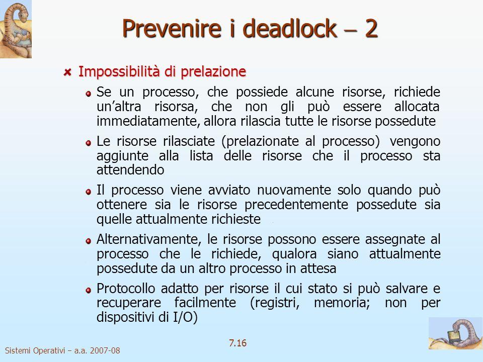Prevenire i deadlock  2 Impossibilità di prelazione