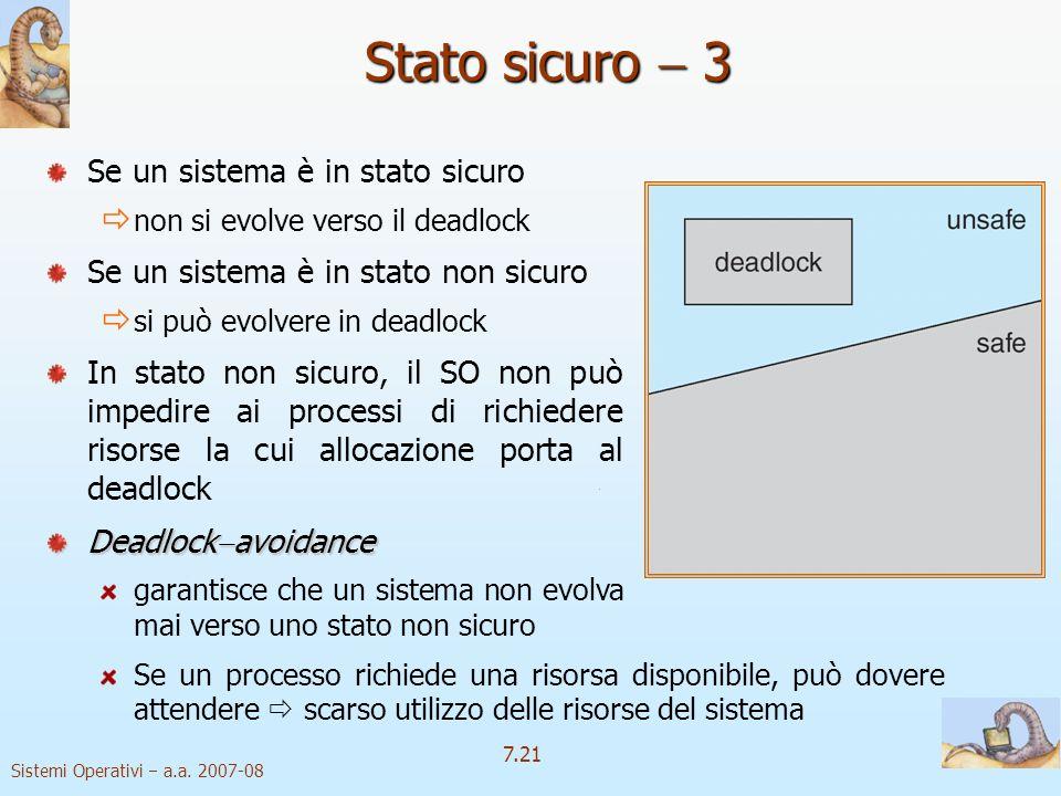 Stato sicuro  3 Se un sistema è in stato sicuro