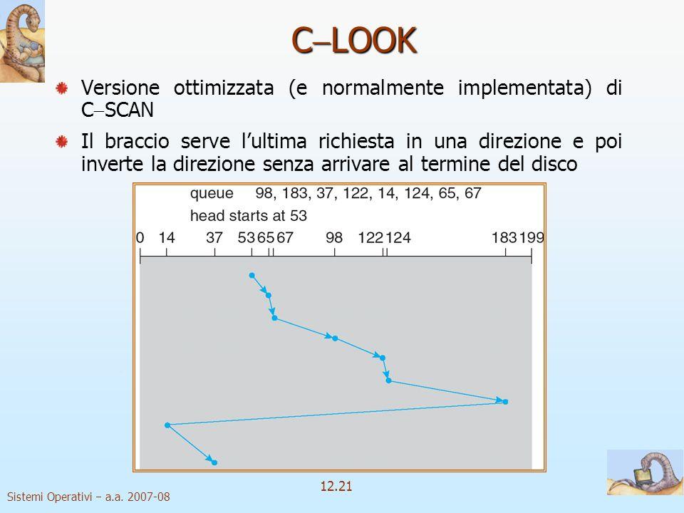 CLOOK Versione ottimizzata (e normalmente implementata) di CSCAN