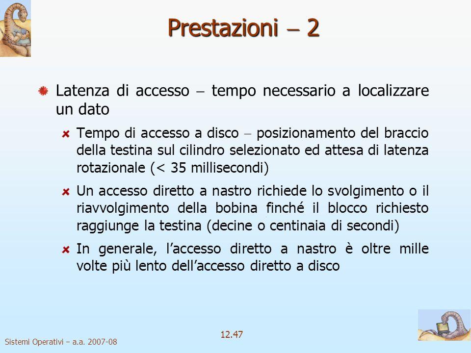Prestazioni  2 Latenza di accesso  tempo necessario a localizzare un dato.