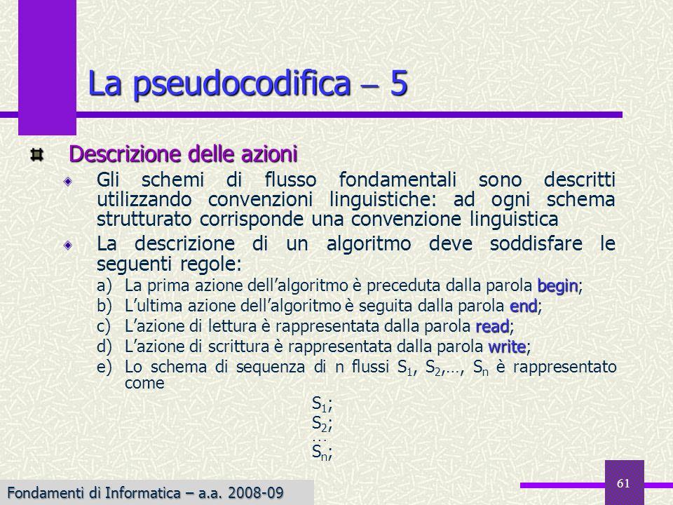 La pseudocodifica  5 Descrizione delle azioni