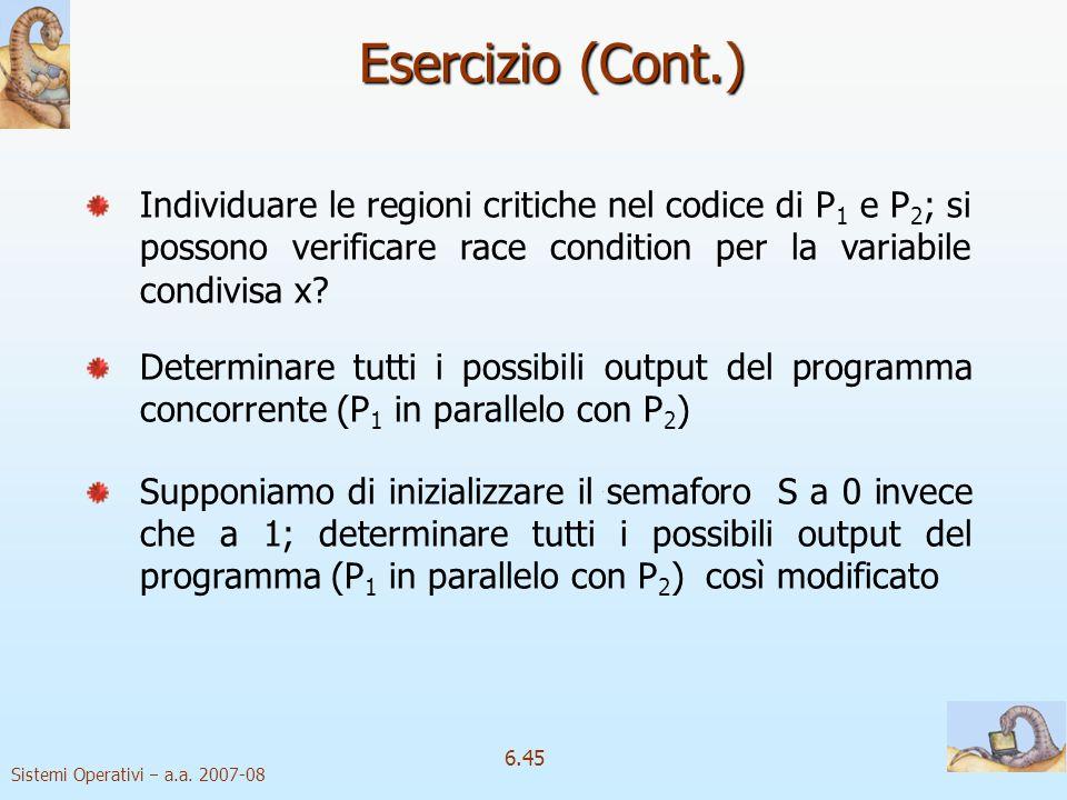 Esercizio (Cont.) Individuare le regioni critiche nel codice di P1 e P2; si possono verificare race condition per la variabile condivisa x