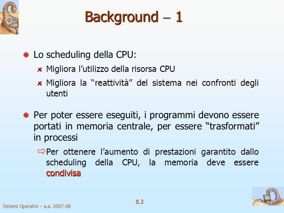 Background  1 Lo scheduling della CPU: