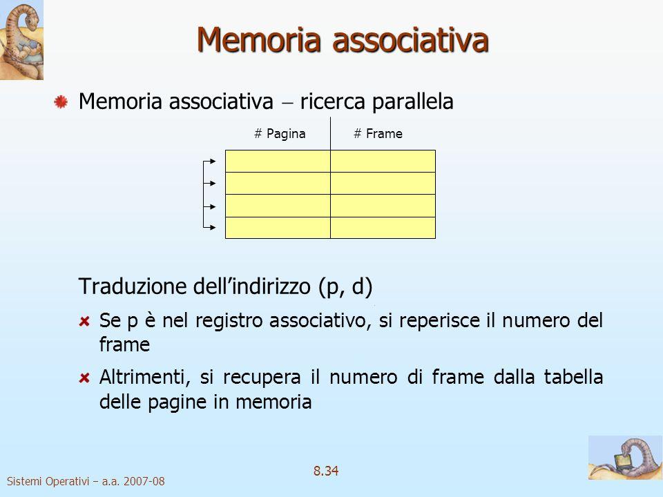Memoria associativa Memoria associativa  ricerca parallela