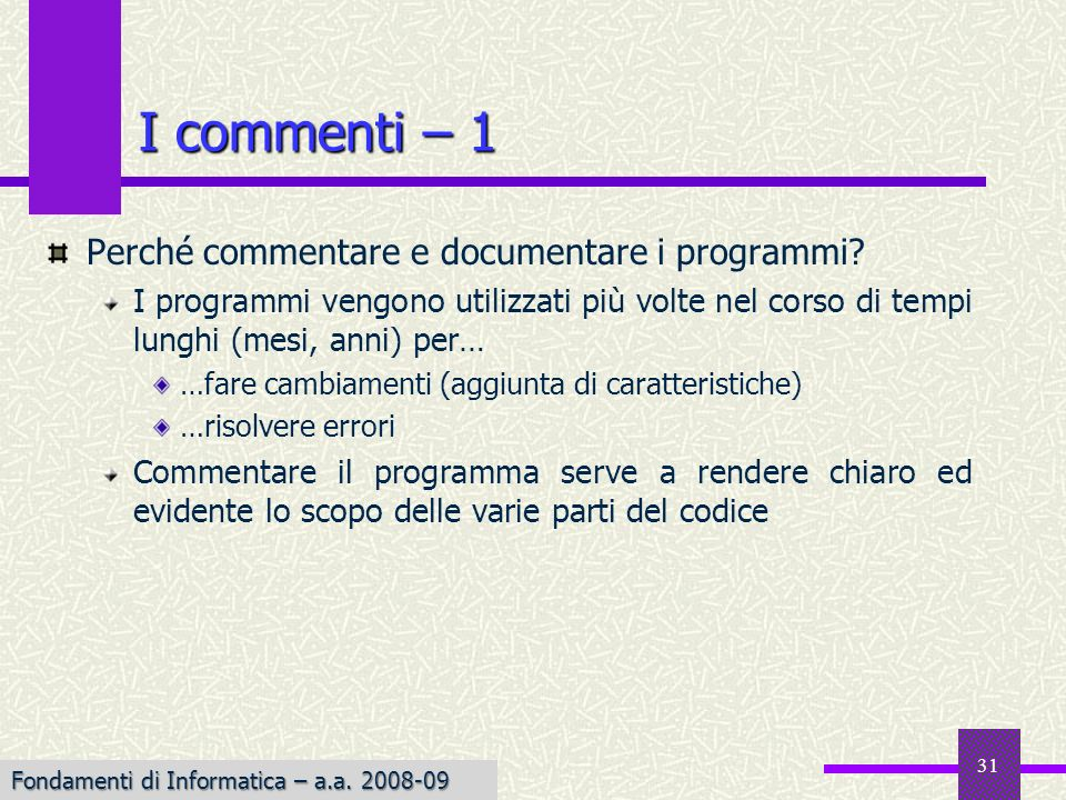 I commenti – 1 Perché commentare e documentare i programmi