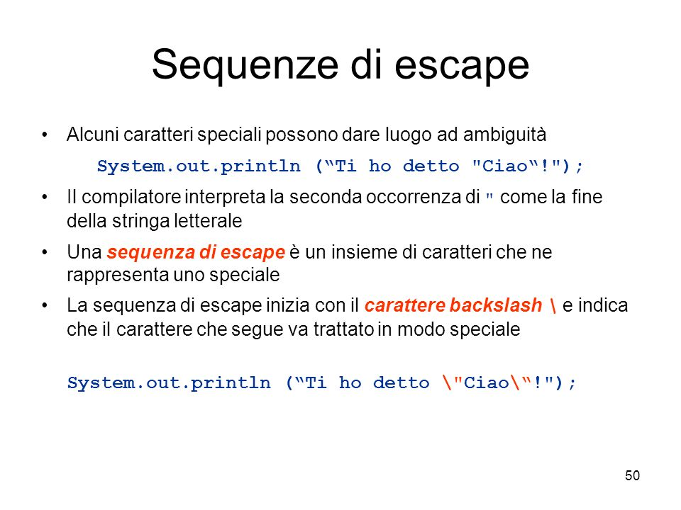 System.out.println ( Ti ho detto Ciao ! );