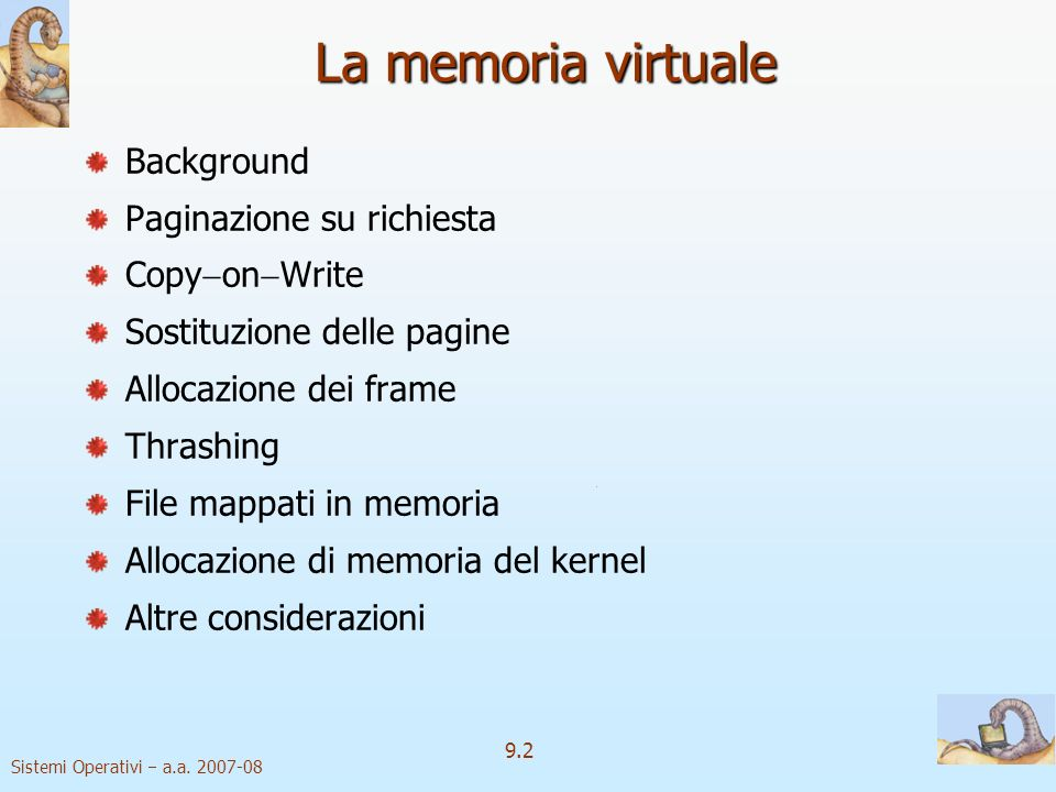 La memoria virtuale Background Paginazione su richiesta CopyonWrite