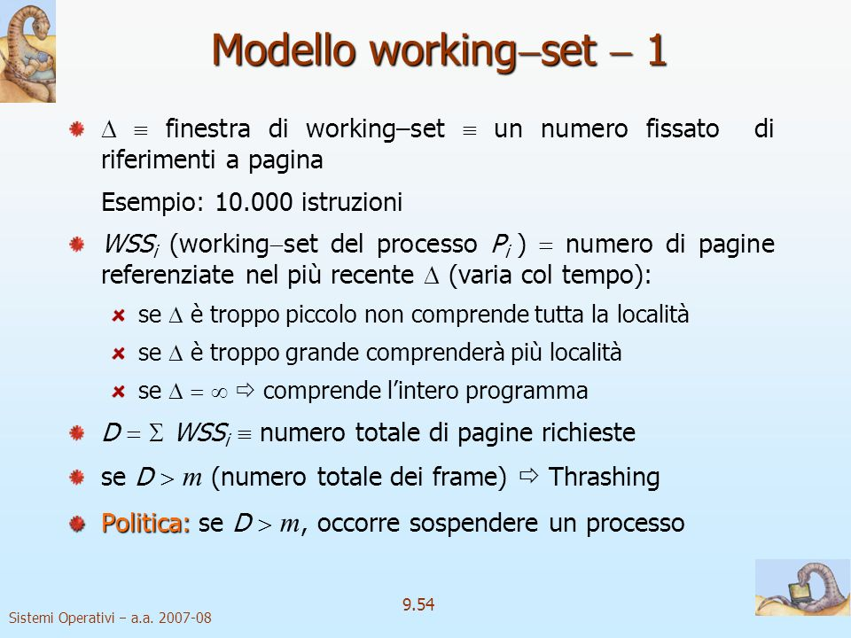 Modello workingset  1   finestra di working–set  un numero fissato di riferimenti a pagina. Esempio: 10.000 istruzioni.