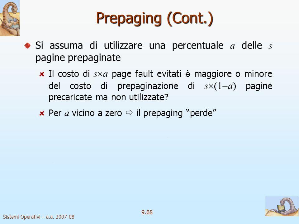 Prepaging (Cont.) Si assuma di utilizzare una percentuale a delle s pagine prepaginate.