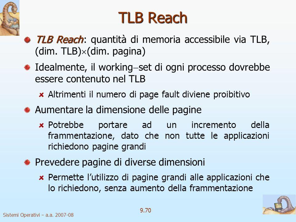 TLB Reach TLB Reach : quantità di memoria accessibile via TLB, (dim. TLB)(dim. pagina)