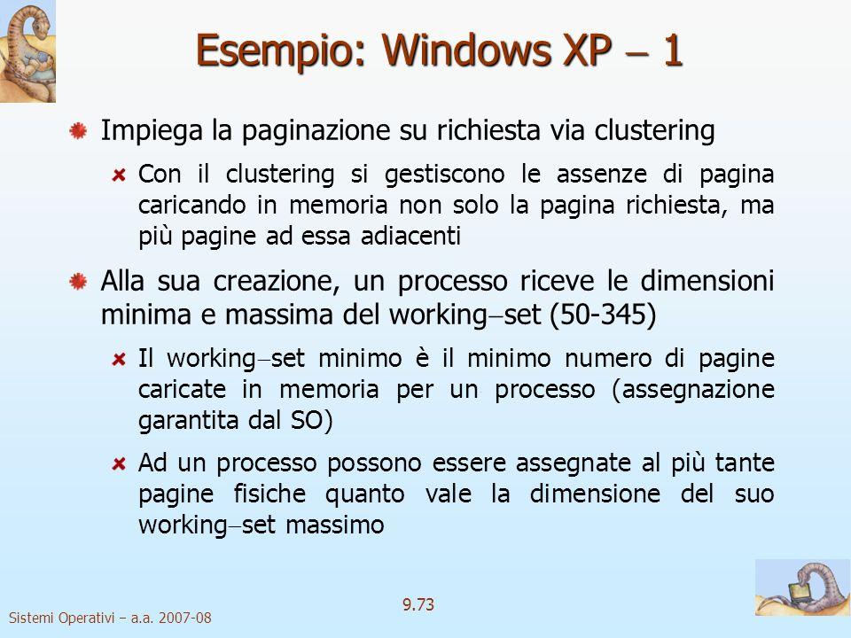 Esempio: Windows XP  1 Impiega la paginazione su richiesta via clustering.