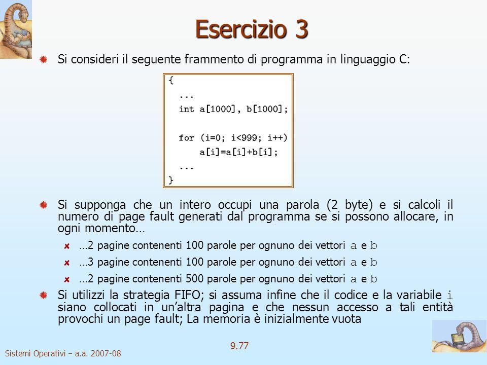 Esercizio 3 Si consideri il seguente frammento di programma in linguaggio C: