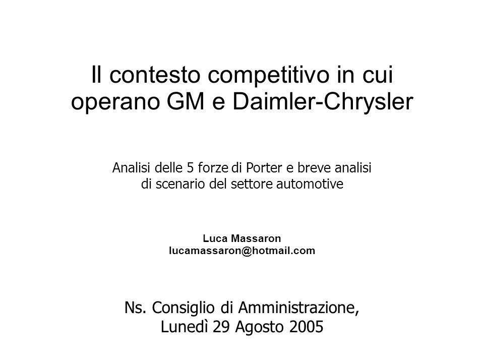 Il contesto competitivo in cui operano GM e Daimler-Chrysler