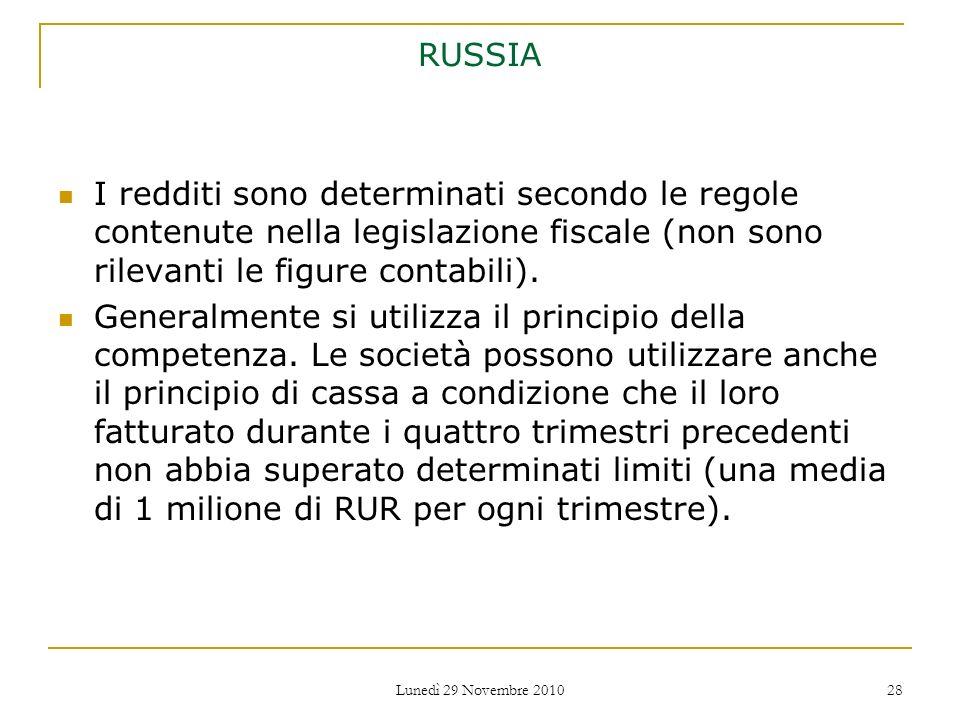 RUSSIA I redditi sono determinati secondo le regole contenute nella legislazione fiscale (non sono rilevanti le figure contabili).
