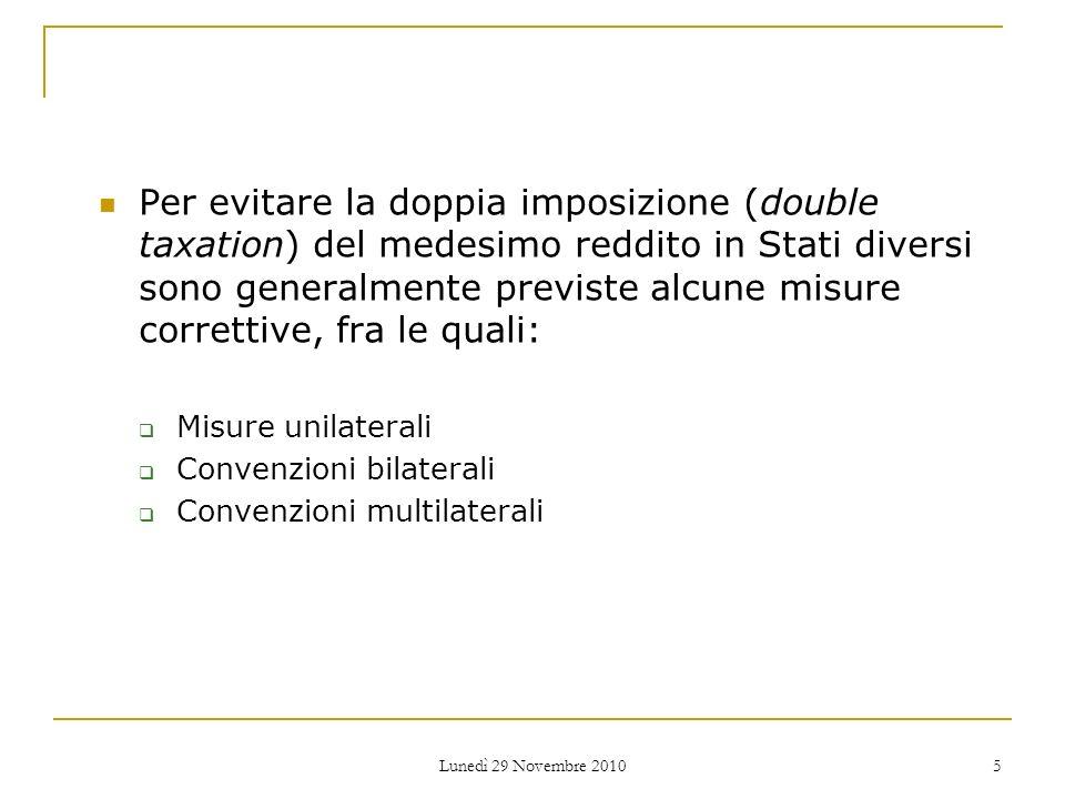 Per evitare la doppia imposizione (double taxation) del medesimo reddito in Stati diversi sono generalmente previste alcune misure correttive, fra le quali: