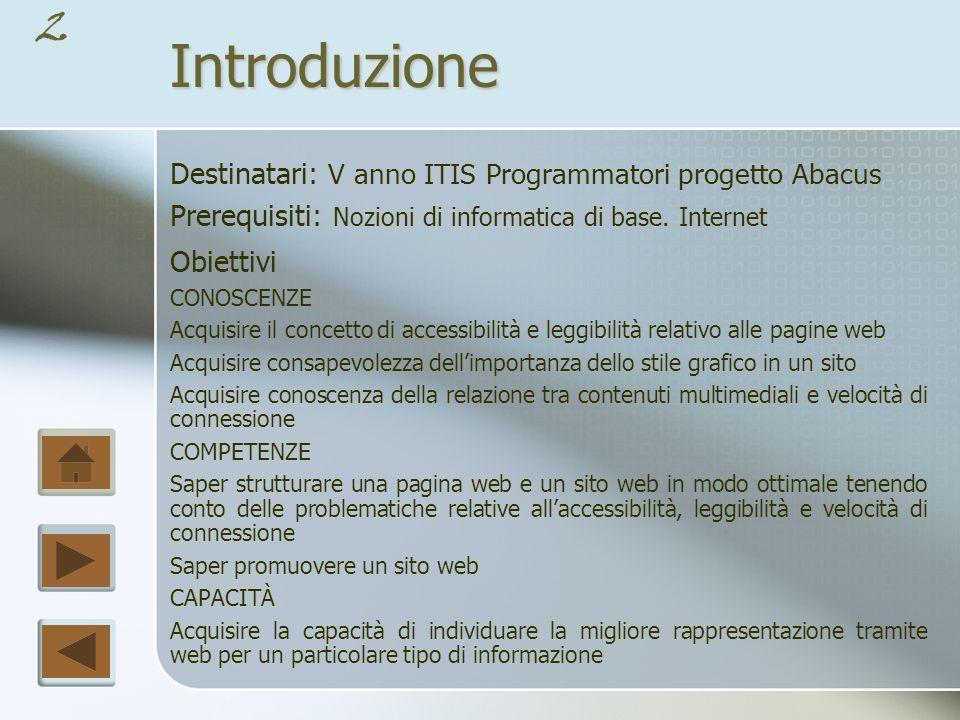 Introduzione Destinatari: V anno ITIS Programmatori progetto Abacus