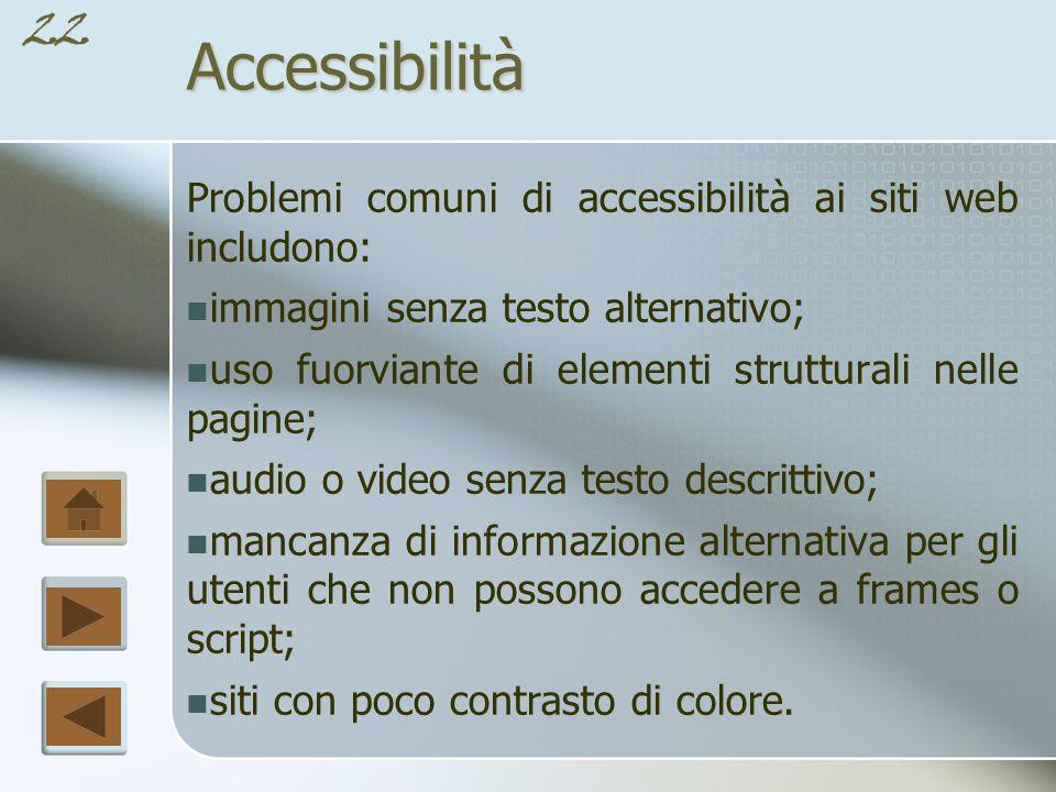 Accessibilità Problemi comuni di accessibilità ai siti web includono:
