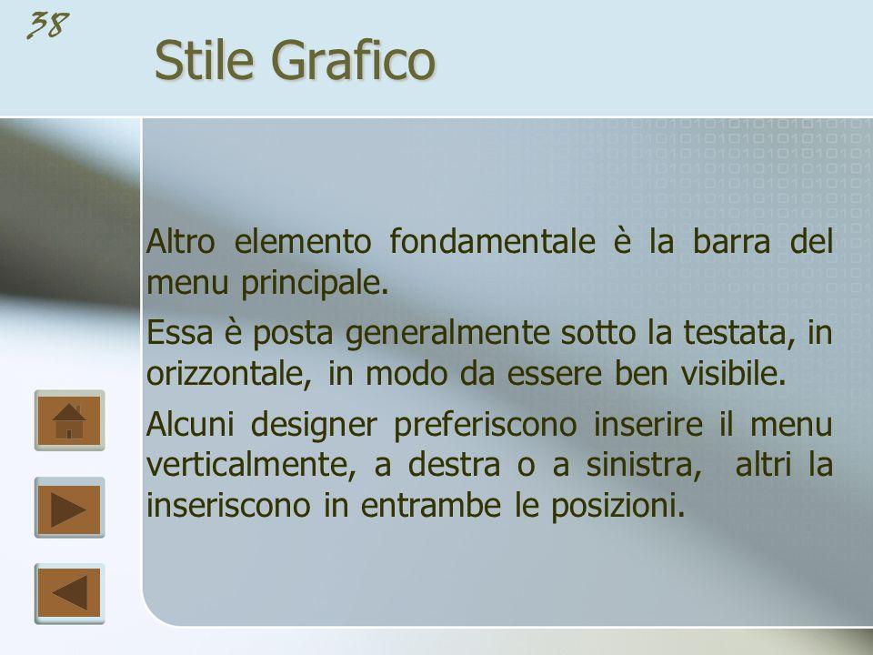 Stile Grafico Altro elemento fondamentale è la barra del menu principale.