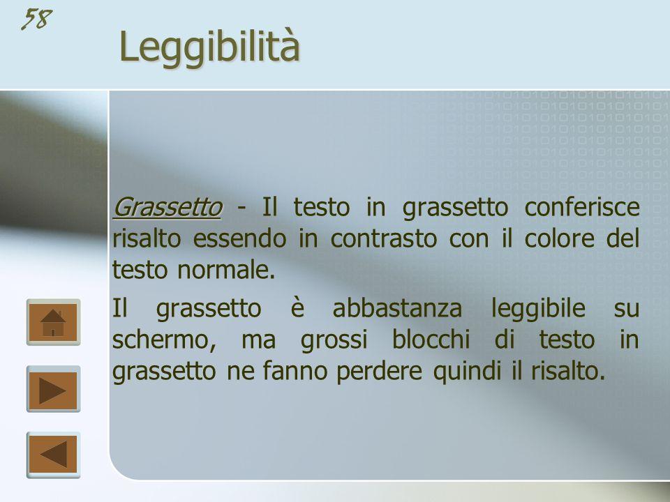 Leggibilità Grassetto - Il testo in grassetto conferisce risalto essendo in contrasto con il colore del testo normale.