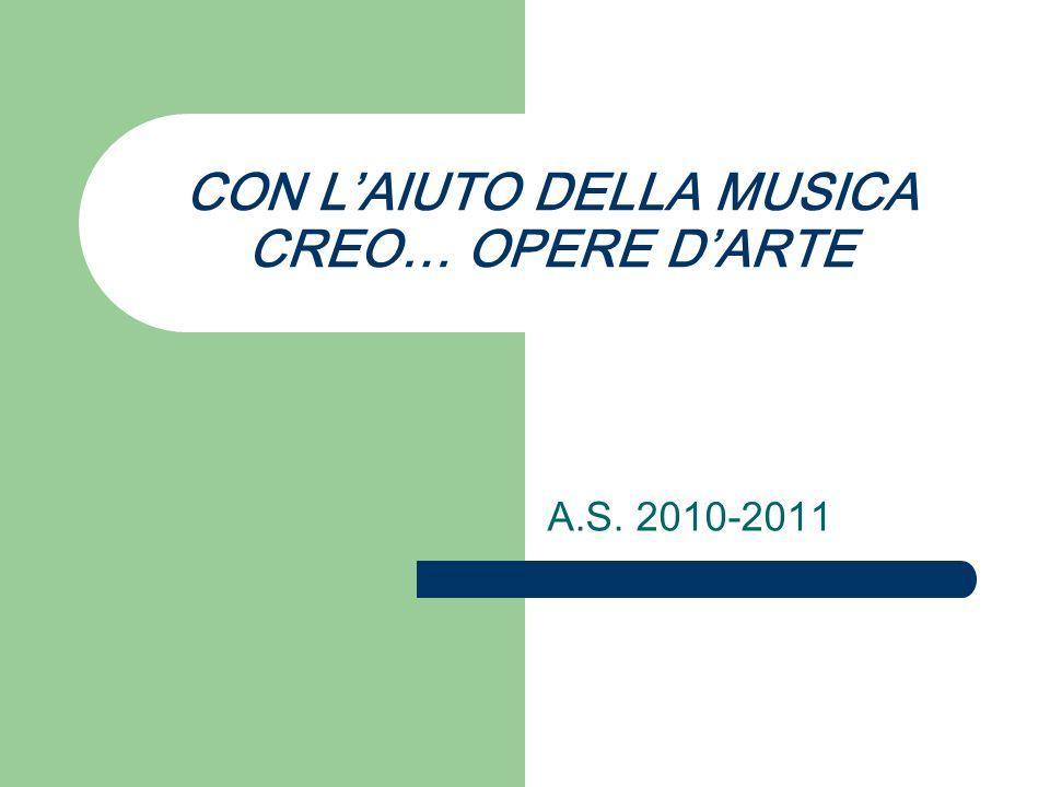 CON L'AIUTO DELLA MUSICA CREO… OPERE D'ARTE