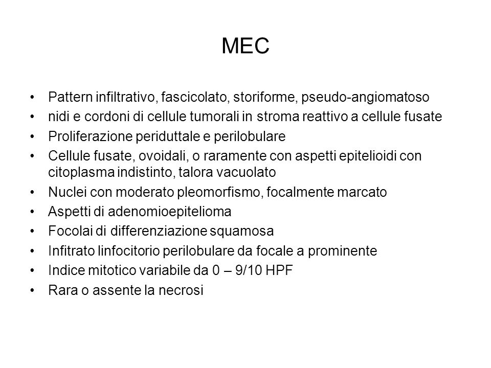 MEC Pattern infiltrativo, fascicolato, storiforme, pseudo-angiomatoso