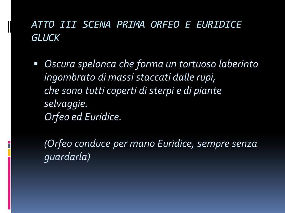 ATTO III SCENA PRIMA ORFEO E EURIDICE GLUCK