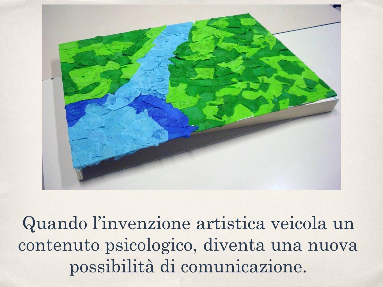 Quando l'invenzione artistica veicola un contenuto psicologico, diventa una nuova possibilità di comunicazione.