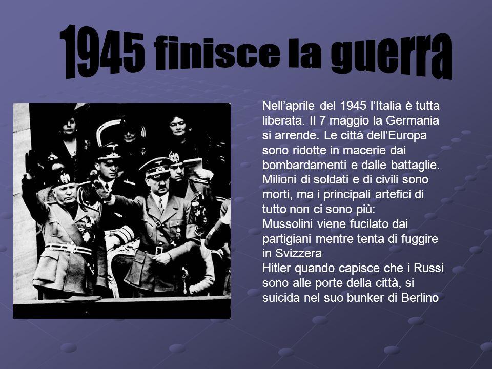 1945 finisce la guerra