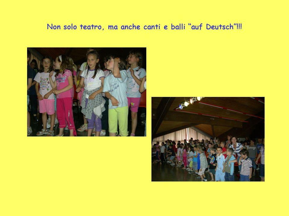Non solo teatro, ma anche canti e balli auf Deutsch !!!