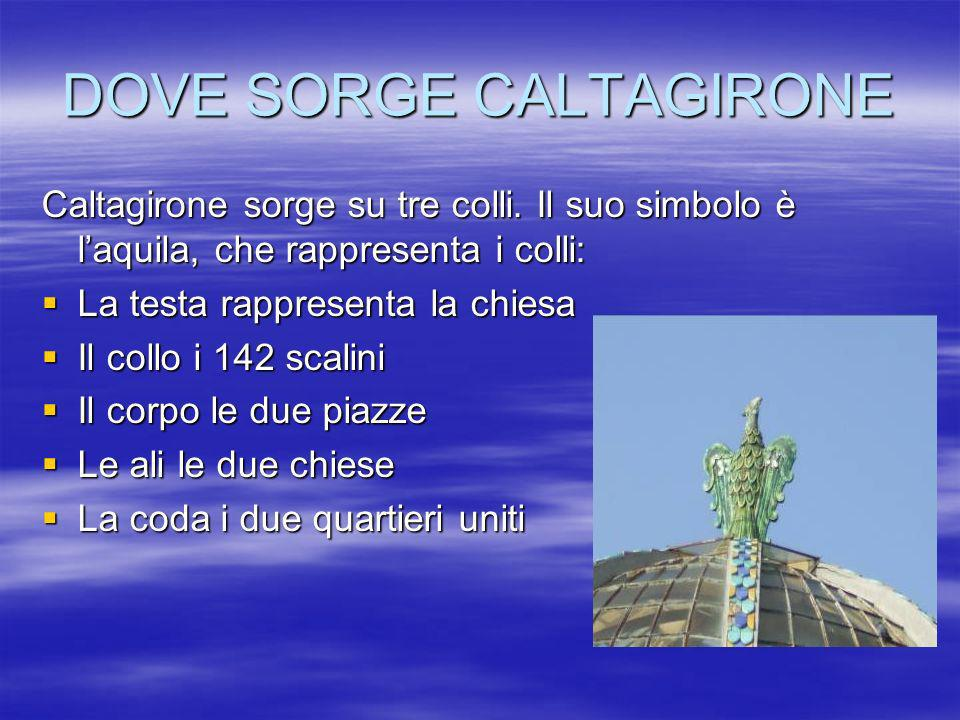 DOVE SORGE CALTAGIRONE