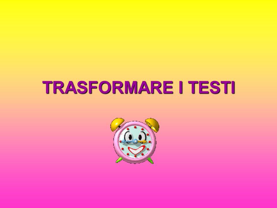 TRASFORMARE I TESTI
