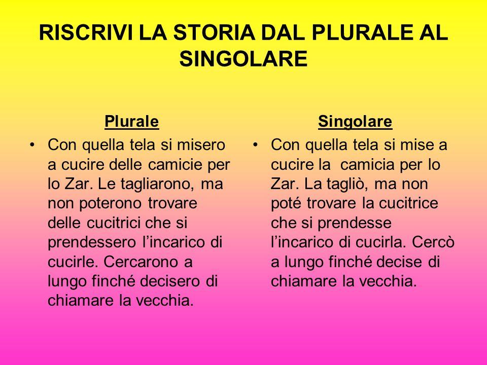 RISCRIVI LA STORIA DAL PLURALE AL SINGOLARE