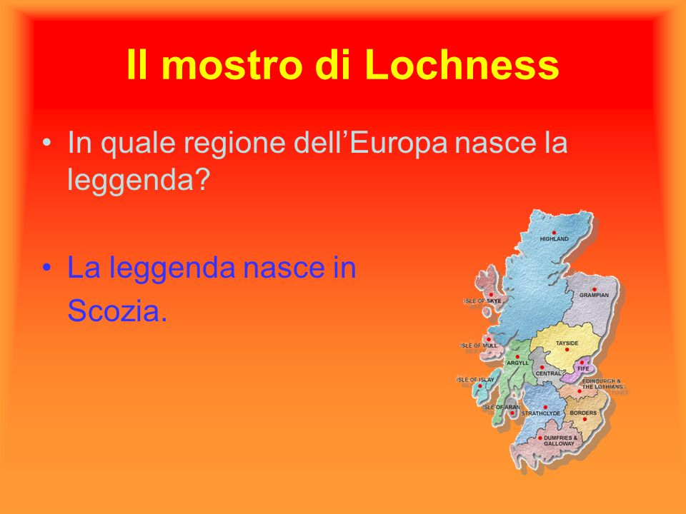 Il mostro di Lochness In quale regione dell'Europa nasce la leggenda