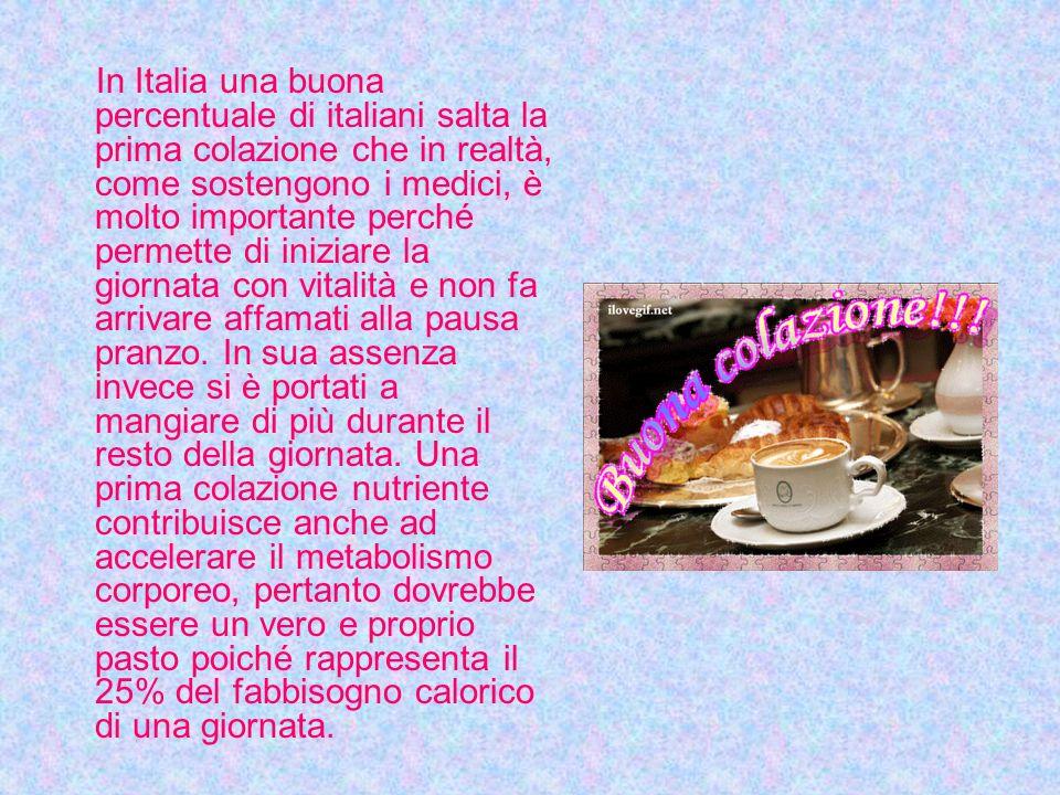In Italia una buona percentuale di italiani salta la prima colazione che in realtà, come sostengono i medici, è molto importante perché permette di iniziare la giornata con vitalità e non fa arrivare affamati alla pausa pranzo.