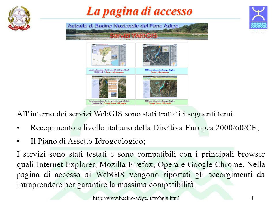 La pagina di accesso All'interno dei servizi WebGIS sono stati trattati i seguenti temi: