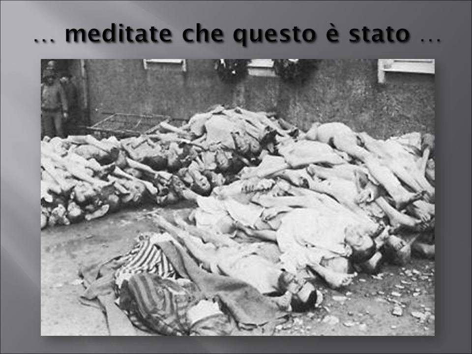 … meditate che questo è stato …