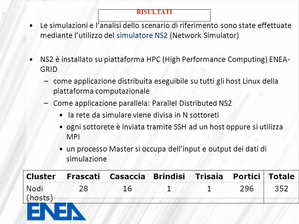 Come applicazione parallela: Parallel Distributed NS2